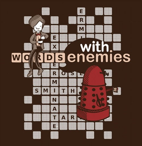 dalek,doctor who,merch,tee of the day,words with enemies