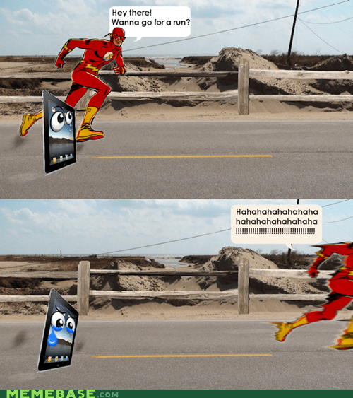 Aww, Can't Run Flash?  That's Too Bad...
