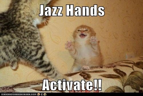 Jazz Hands  Activate!!