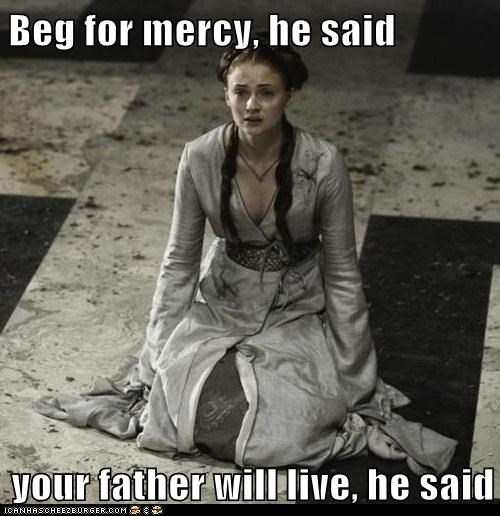 beg,Father,Game of Thrones,joffrey baratheon,live,mercy,sansa stark,Sophie Turner,They Said