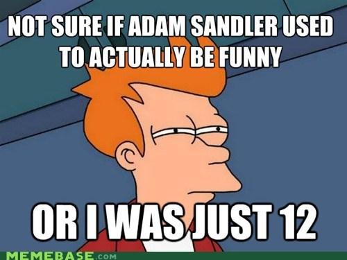 12,adam sandler,aged,fry,funny,humor