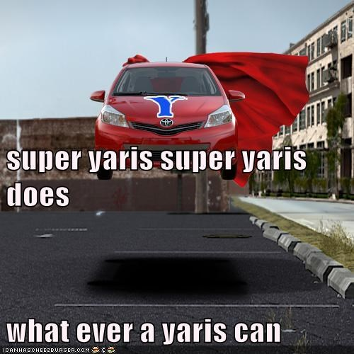 super yaris super yaris does what ever a yaris can