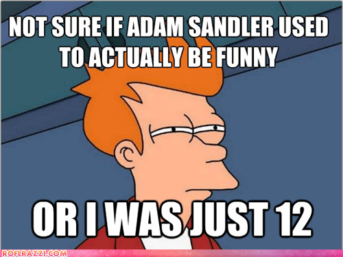 We've All Grown Out of Adam Sandler
