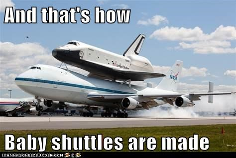And that's how  Baby shuttles are made