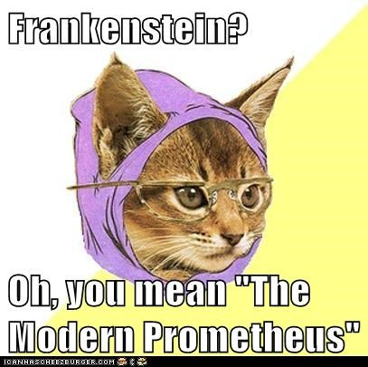 "Frankenstein?  Oh, you mean ""The Modern Prometheus"""