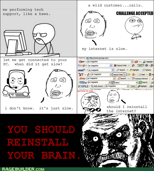 computer,Rage Comics,reinstall,slow,tech support,toolbars