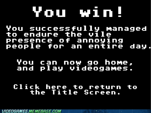 annoying people,best of week,school,the internets,title screen,video games,work,you win
