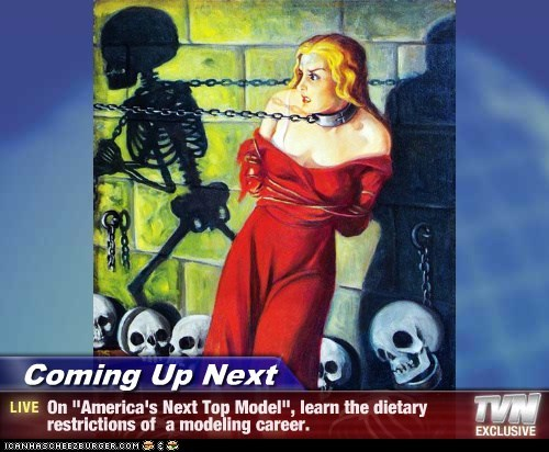"Coming Up Next - On ""America's Next Top Model"", learn the dietary restrictions of  a modeling career."