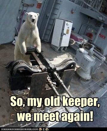 advantage,gun,keeper,polar bear,revenge,scary,we meet again