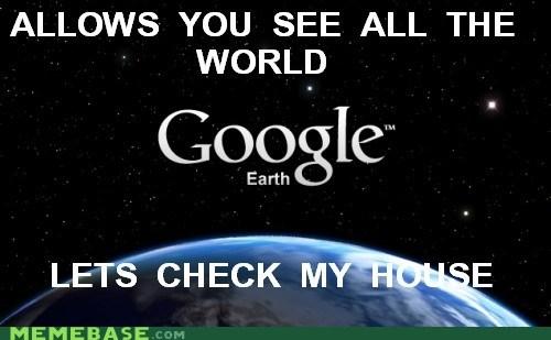 google earth,house,lame,Memes