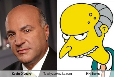 Kevin O'Leary Totally Looks Like Mr. Burns