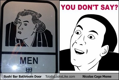 Sushi Bar Bathroom Door Totally Looks Like Nicolas Cage Meme