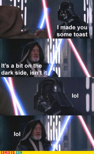 Lightsabers Burn Toast Easily