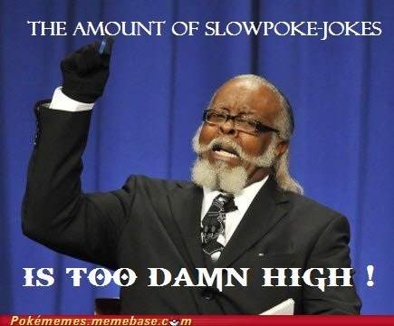 jokes,meme,Memes,slowpoke,too damn high