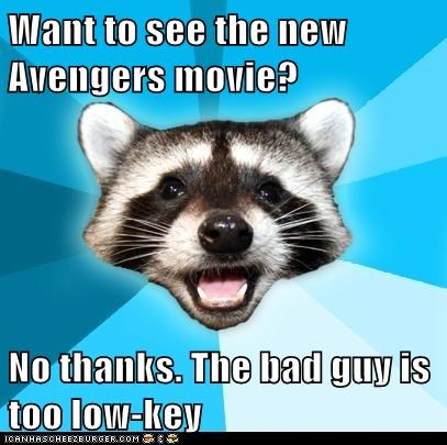 Want to see the new Avengers movie?  No thanks. The bad guy is too low-key