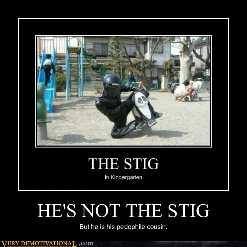 HE'S NOT THE STIG
