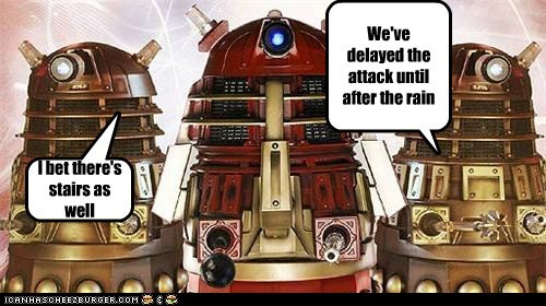 First world Dalek problems.