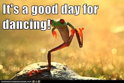 It's a good day for dancing!