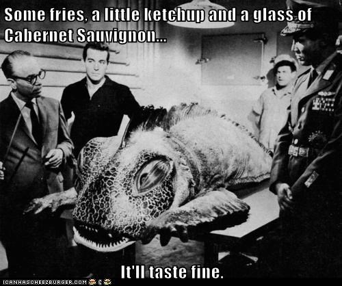 fish,fries,ketchup,monster,restaurant,taste,the outer limits,wine