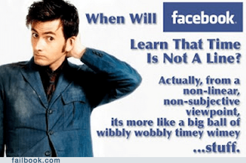 Failbook: Facebook Wibbly-Wobbly-Timey-Wimey-Stuffball