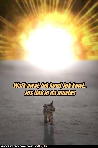 Walk awai, luk kewl, luk kewl