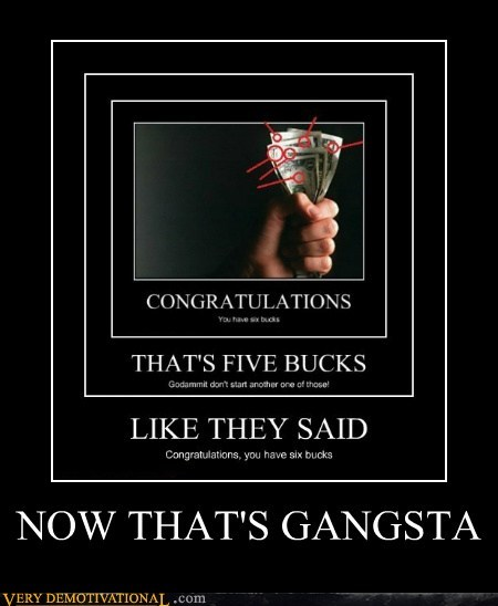 NOW THAT'S GANGSTA