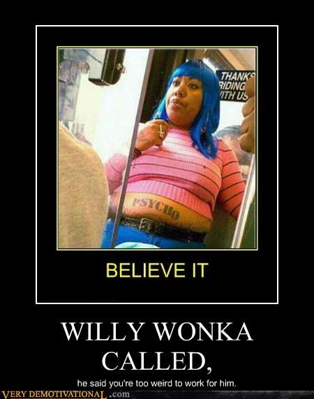 hilarious,no thanks,Willy Wonka