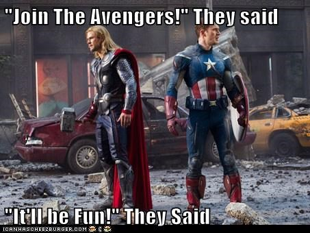 """Join The Avengers!"" They said  ""It'll be Fun!"" They Said"