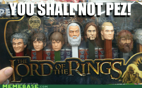One Does Not Simply Pez Through Mordor...