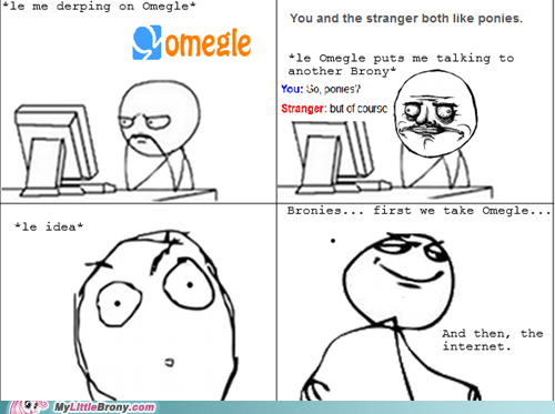 Bronies, back-up needed at Omegle!