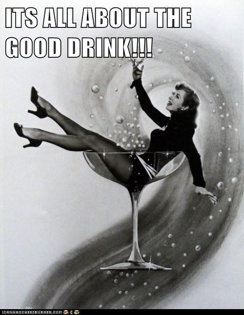 ITS ALL ABOUT THE GOOD DRINK!!!