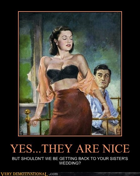 YES...THEY ARE NICE