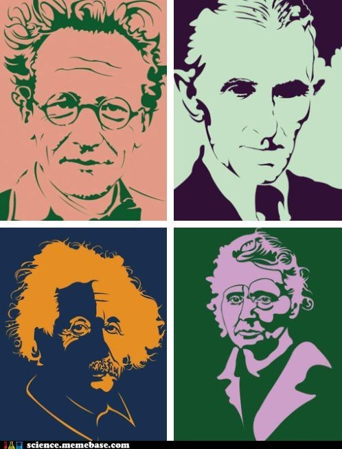 Schrodinger, Telsa, Einstein and Curie