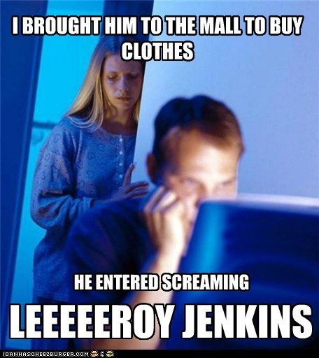 clothes,Internet Husband,leeroy jenkins,mall,raid