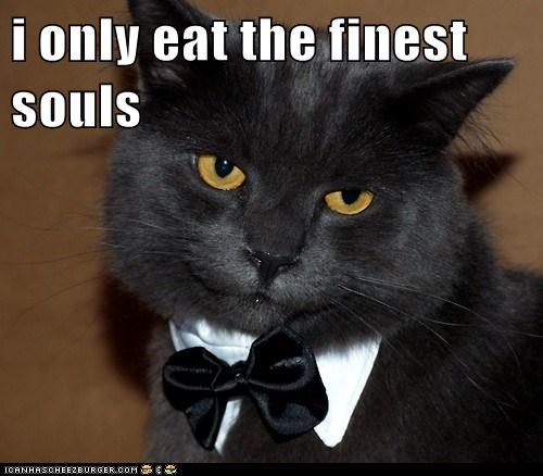 i only eat the finest souls