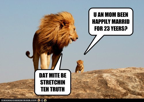 happily,kids,lion,married,mom and dad,questions,truth