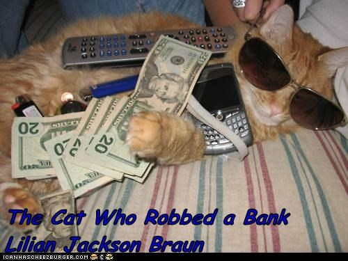 The Cat Who Robbed a Bank    Lilian Jackson Braun