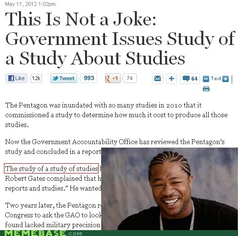 government,seriously,study,yo dawg