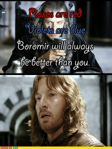 best of week,Boromir,faramir,From the Movies,Lord of the Rings,Movie,poem,valentines