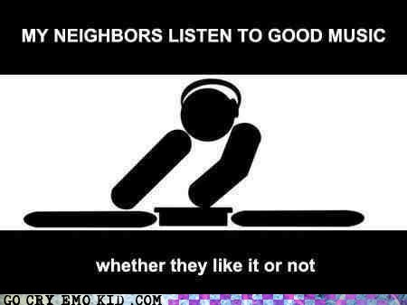 annoying,best of week,Music,neighbor,that guy,weird kid