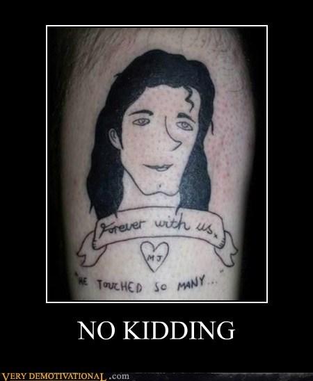 hilarious,irony,michael jackson,tattoo,touched