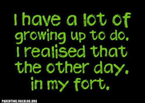 fort,g rated,growing up,Parenting FAILS,realization