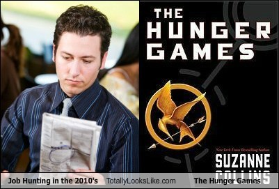 Job Hunting in the 2010's Totally Looks Like The Hunger Games