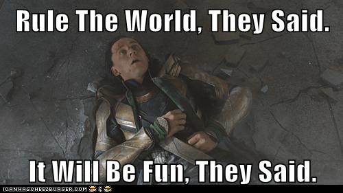 avengers,fun,loki,rule the world,smashed,They Said,tom hiddleston