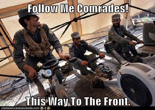 Follow Me Comrades!  This Way To The Front.