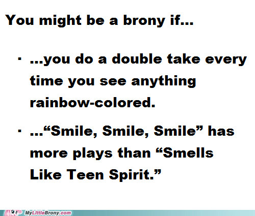 You might be a brony if...