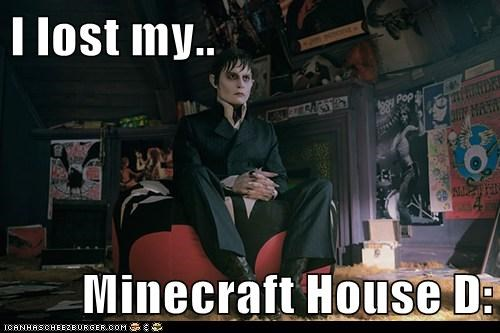 I lost my..  Minecraft House D: