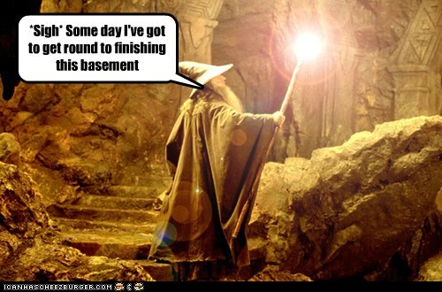 basement,DIY,finish,gandalf,ian mckellan,light,Lord of The Ring,Lord of the Rings,remodel,some day