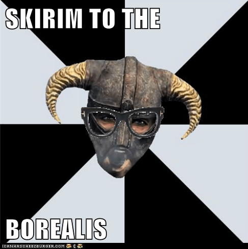 SKIRIM TO THE  BOREALIS