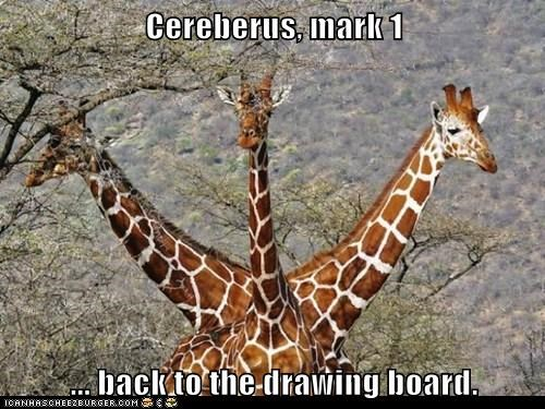 Cereberus, mark 1  ... back to the drawing board.